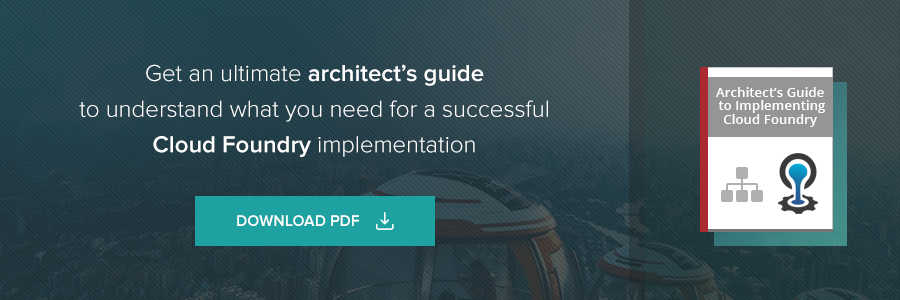 Get an ultimate architect's guide to understand what you need for a successful Cloud Foundry implementation