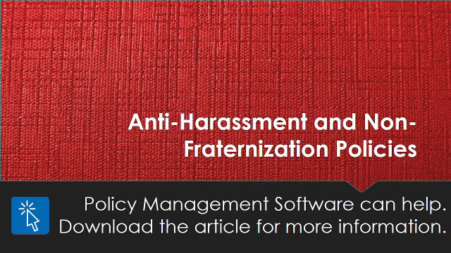 Anti-Harassment and Non-Fraternization Policies