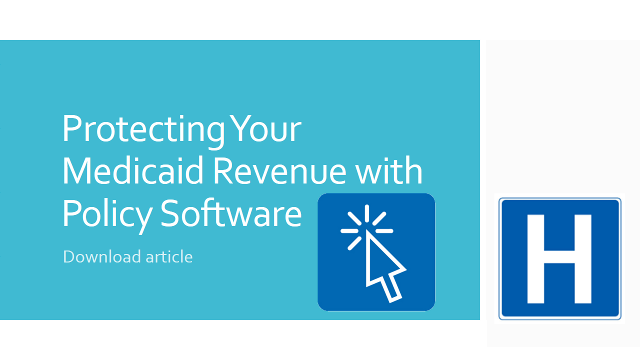 Protecting Your Medicaid Revenue with Policy Software