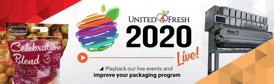 United Fresh 2020 - Playback our live events and improve your packaging program