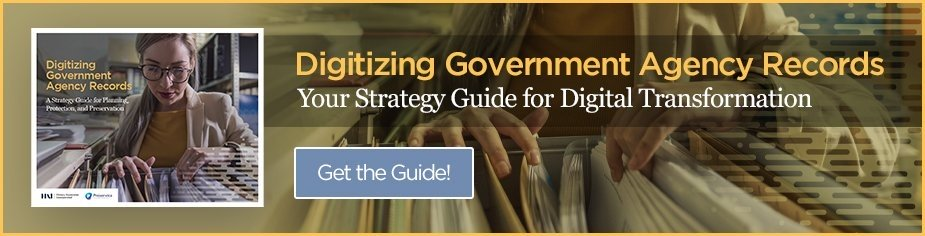 Digitizing Government Agency Records: Your Strategy Guide for Digital Transformation