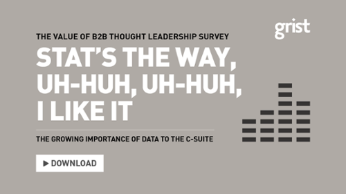The Value of B2B Thought Leadership Survey 2018: The Growing Importance of Data to the C-suite