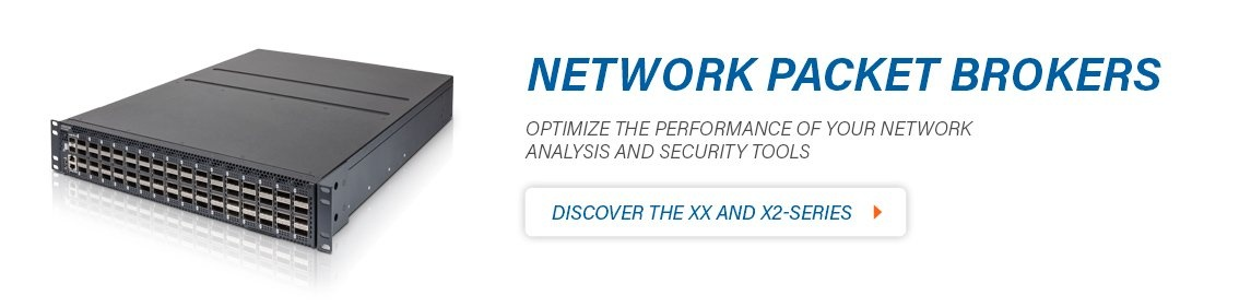 Discover our XX and X2-Series Network Packet Brokers