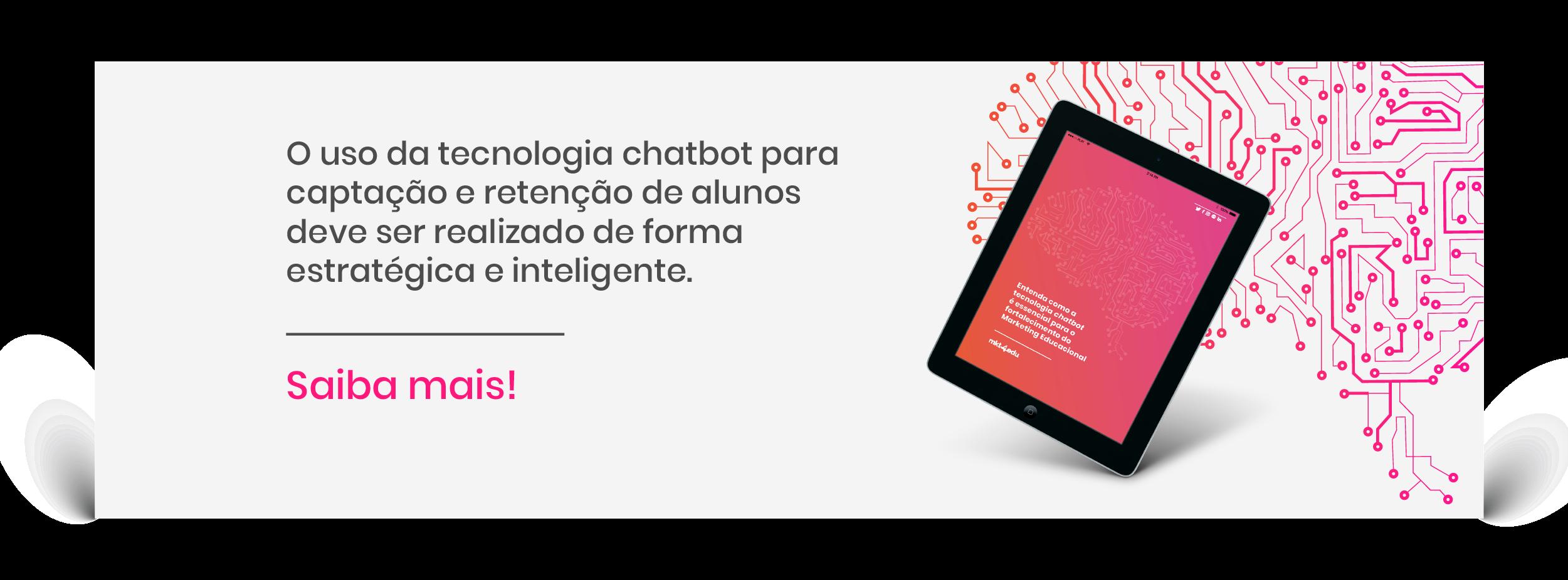Entenda como a tecnologia chatbot é essencial para o fortalecimento do marketing educacional