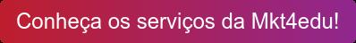 Conheça os serviços da Mkt4edu!