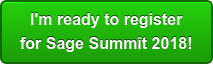 I'm ready to register for Sage Summit 2018!