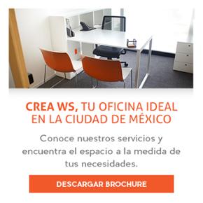CREA WS, TU OFICINA IDEAL EN LA CIUDAD DE MÉXICO