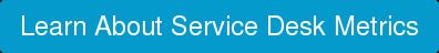 Learn About Service Desk Metrics