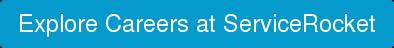 Explore Careers at ServiceRocket