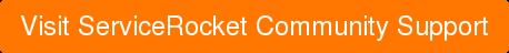 Visit ServiceRocket Community Support