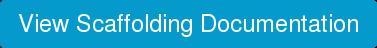 View Scaffolding Documentation