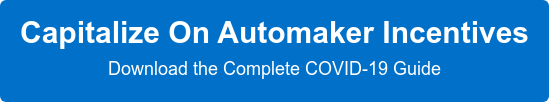 Capitalize On Automaker Incentives  Download the Complete COVID-19 Guide
