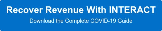 Recover Revenue With INTERACT  Download the Complete COVID-19 Guide