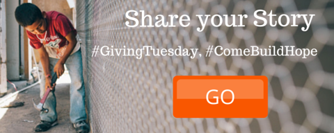 Share your Story on #GivingTuesday #comebuildhope