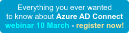Everything you ever wanted to know about Azure AD Connect but were afraid to ask webinar - register now!