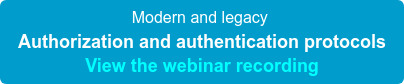 W E B I N A R Authorization & authentication protocols Thursday 14 March 2019 Register here!