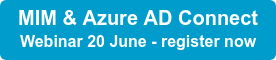 MIM vs. Azure AD Connect Webinar 20 June - register now