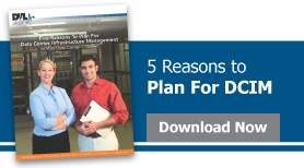 Five Reasons To Plan For DCIM