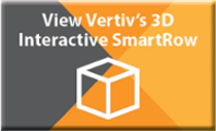 View Vertiv's 3d Interactive SmartRow for facilities and enclosures