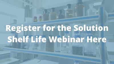 register for the solution shelf life webinar here