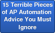 15 Terrible Pieces  of AP Automation  Advice You Must Ignore