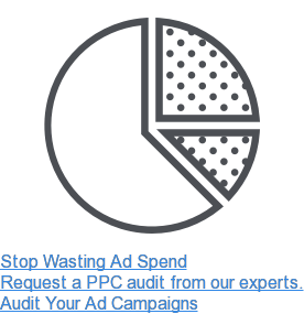 Stop Wasting Ad Spend  Request a free PPC audit from our experts.  GetYour Audit