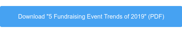 """Download """"5 Fundraising Event Trends of 2019"""" (PDF)"""