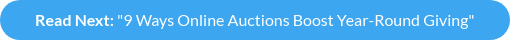 "Read Next: ""9 Ways Online Auctions Boost Year-Round Giving"""