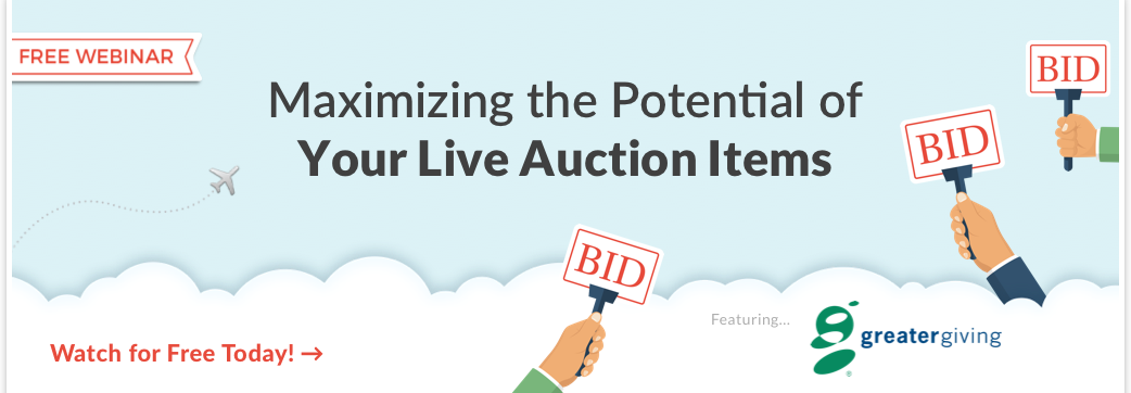 Register for this webinar to learn how to maximize the potential of your live auction items.