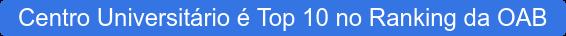 Centro Universitário é Top 10 no Ranking da OAB