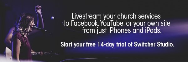 Livestream your church services with just iPhones and iPads.