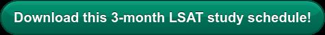 Download this 3-month LSAT study schedule!