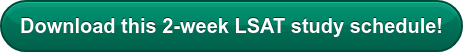 Download this 2-week LSAT study schedule!