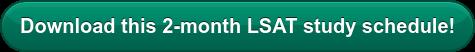 Download this 2-month LSAT study schedule!