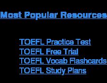 Most Popular Resources   * TOEFL Lessons  <https://toefl.magoosh.com/lessons?utm_source=toeflblog&#038;utm_medium=blog&#038;utm_campaign=popular&#038;utm_term=endofpost&#038;utm_content=lessons>  * TOEFL Vocab Flashcards  <https://toefl.magoosh.com/flashcards/vocabulary?utm_source=ieltsblog&#038;utm_medium=blog&#038;utm_campaign=popular&#038;utm_term=endofpost&#038;utm_content=flashcards>  * TOEFL Practice Test <>   * TOEFL Study Plans <https://magoosh.com/toefl/toefl-study-plans-and-guides></https:>&#8220;/></a></span><script charset=