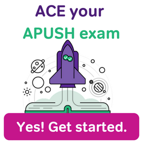 ACE your APUSH exam. Yes! Get started.