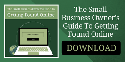 The Small Business Owner's Guide To Getting Found Online