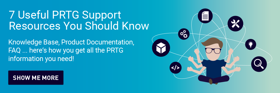 7 Useful PRTG Support Resources You Should Know