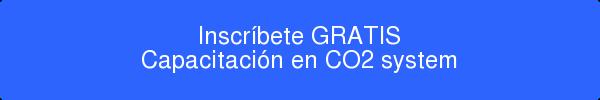 Inscríbete GRATIS Capacitación en CO2 system