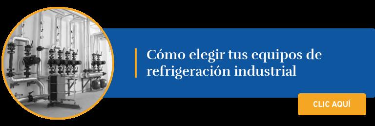 Como elegir tus equipos de refrigeracion industrial