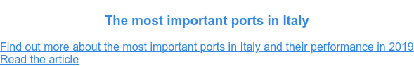 The most important ports in Italy  Find out more about the most important ports in Italy and their performance  in 2019Read the article