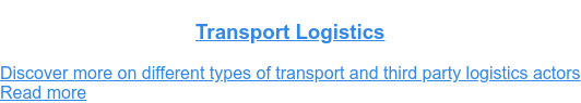 Transport Logistics  Discover more on different types of transport and third party logistics actors Read more