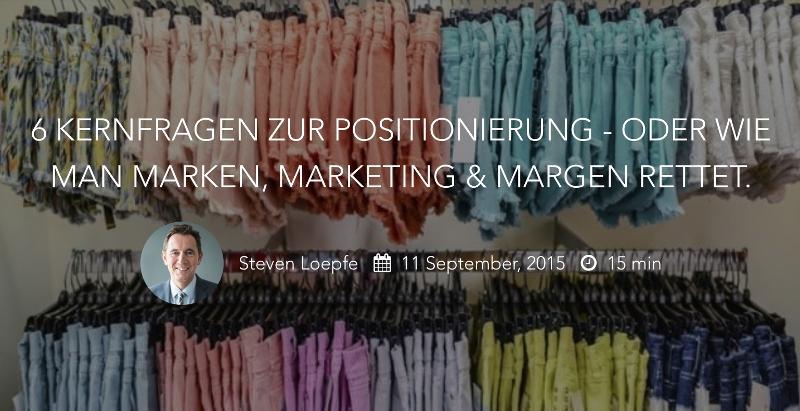6 Kernfragen zur Positionierung - Oder wie man Marken, Marketing und Margen rettet