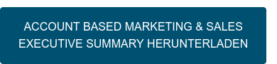 Account Based Marketing & Sales  Executive Summary herunterladen