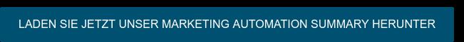 LADEN SIE JETZT UNSER MARKETING AUTOMATION SUMMARY HERUNTER