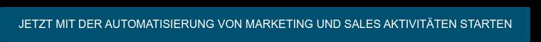 Jetzt mit der Automatisierung von Marketing und Sales Aktivitäten starten