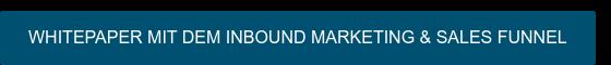 WHITEPAPER MIT DEM INBOUND MARKETING & SALES FUNNEL