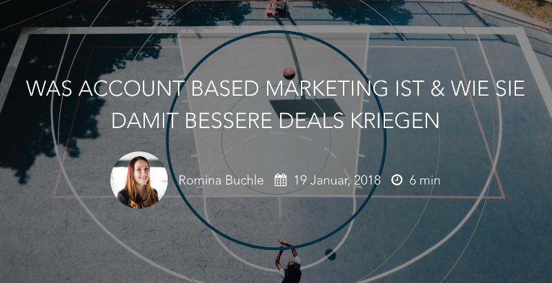 Was Account Based Marketing ist und wie Sie damit bessere Deals kriegen