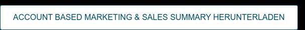 Account Based Marketing & Sales Summary herunterladen