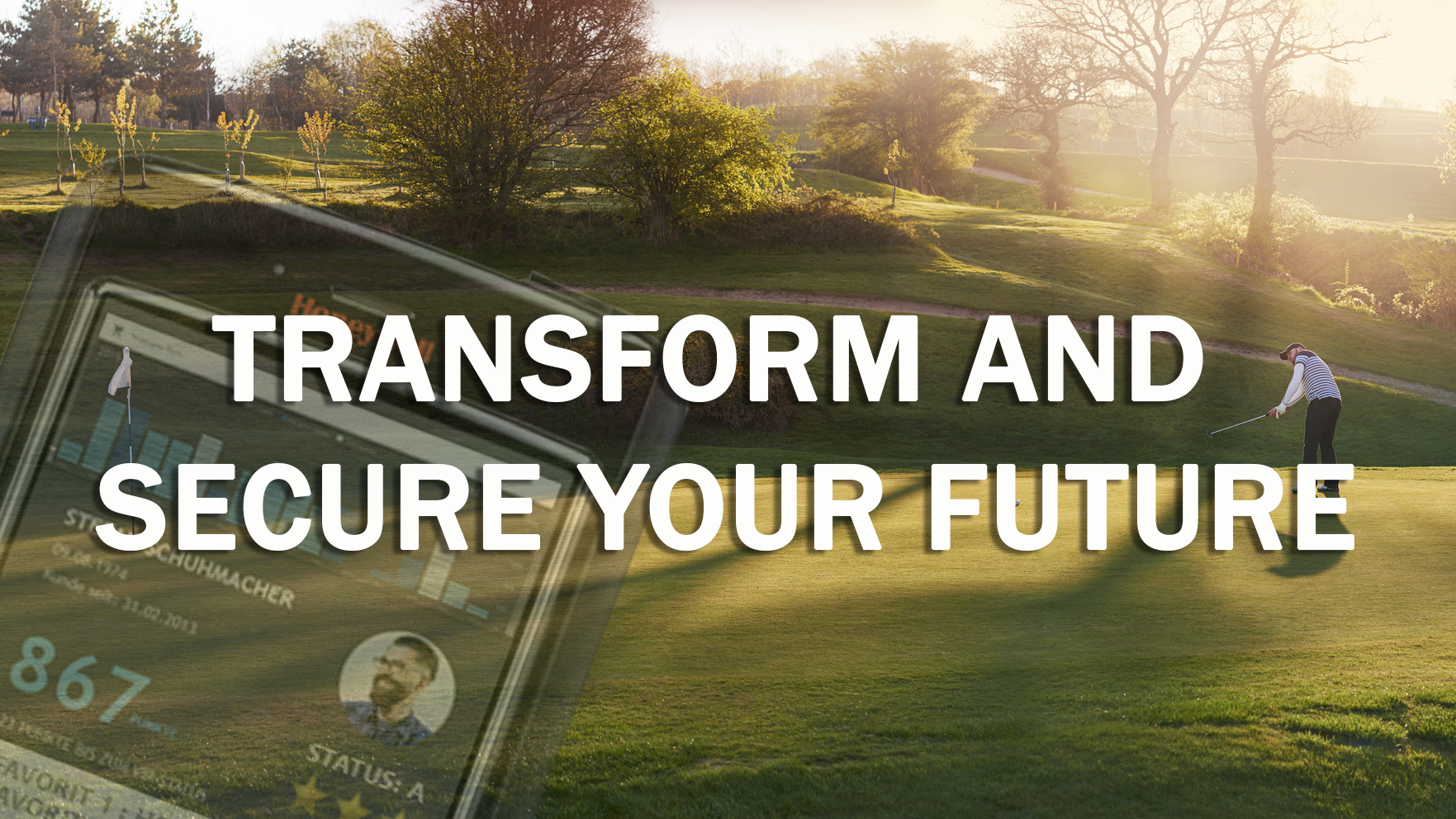Transfom and secure your future